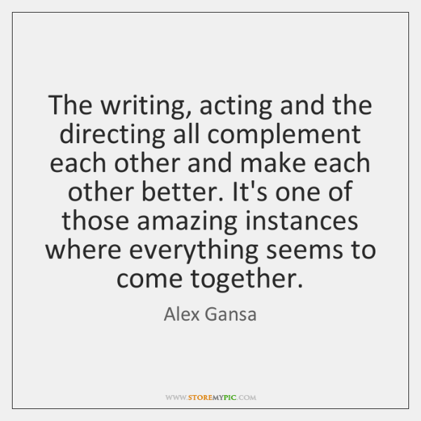 The writing, acting and the directing all complement each other and make ...