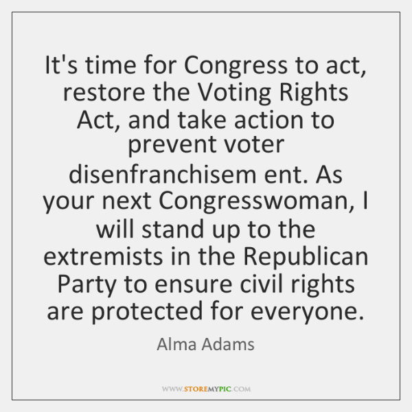 It's time for Congress to act, restore the Voting Rights Act, and ...