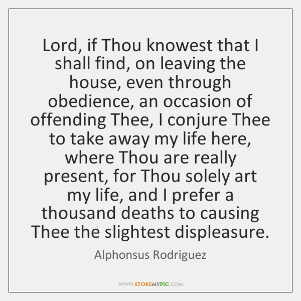 Lord, if Thou knowest that I shall find, on leaving the house, ...