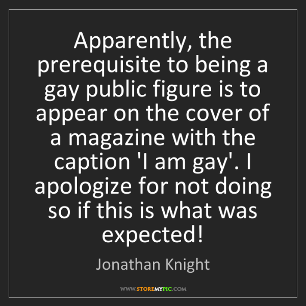 Jonathan Knight: Apparently, the prerequisite to being a gay public figure...