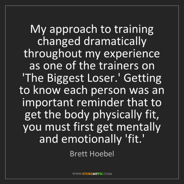 Brett Hoebel: My approach to training changed dramatically throughout...