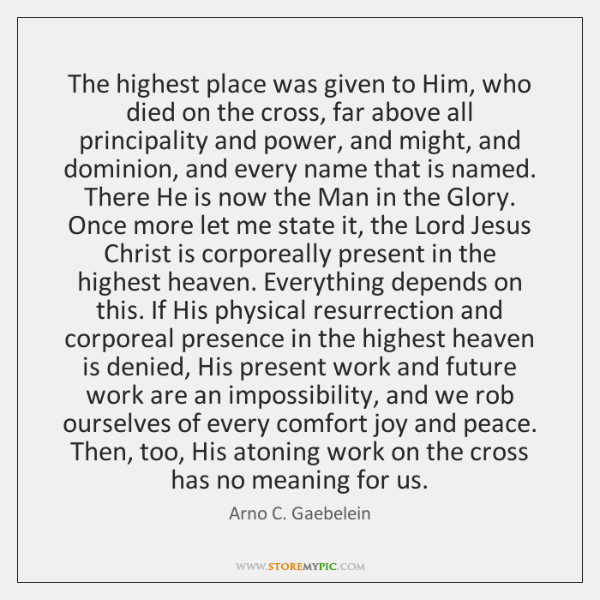 The highest place was given to Him, who died on the cross, ...