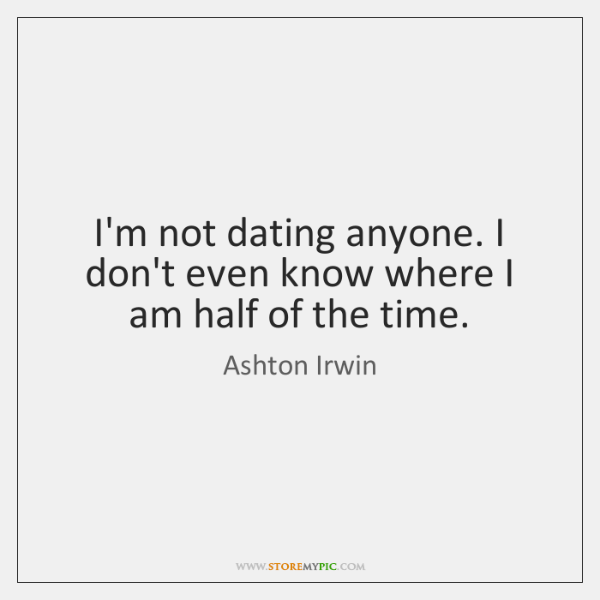 I am done dating quotes