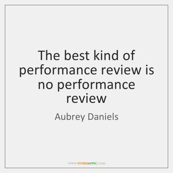 The best kind of performance review is no performance review