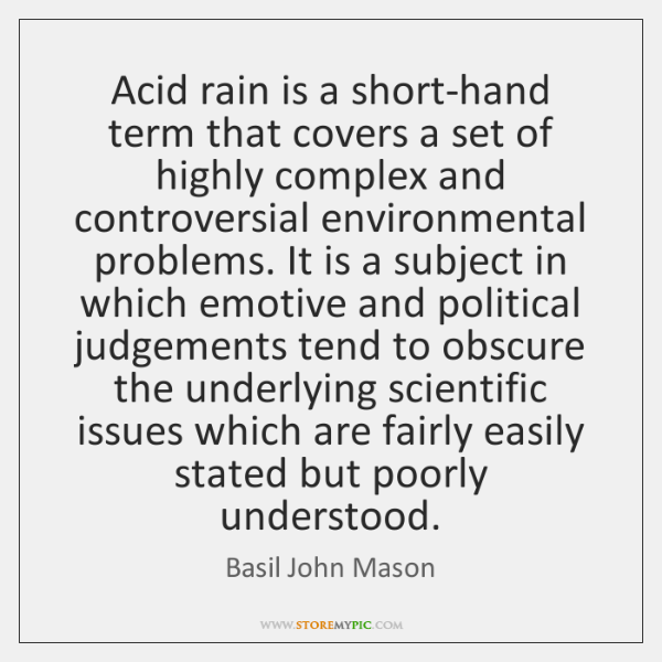Acid rain is a short-hand term that covers a set of highly ...