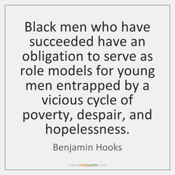 Black men who have succeeded have an obligation to serve as role ...