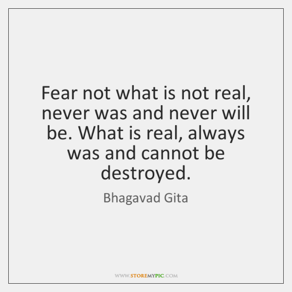 Fear Not What Is Not Real Never Was And Never Will Be Storemypic