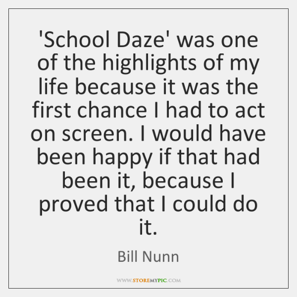 'School Daze' was one of the highlights of my life because it ...