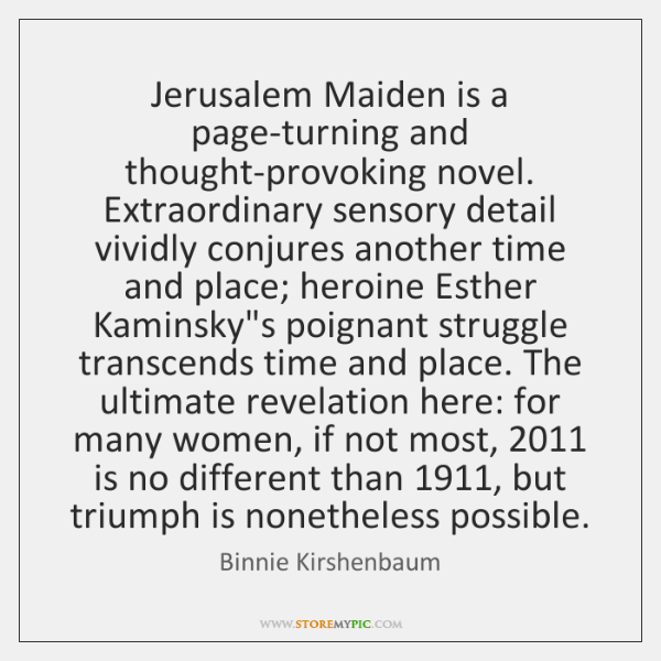 Jerusalem Maiden is a page-turning and thought-provoking novel. Extraordinary sensory detail vividly