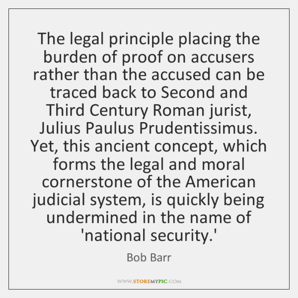 The legal principle placing the burden of proof on accusers rather than ...
