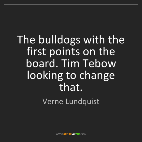 Verne Lundquist: The bulldogs with the first points on the board. Tim...
