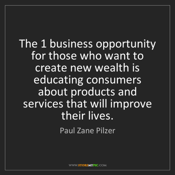 Paul Zane Pilzer: The 1 business opportunity for those who want to create...