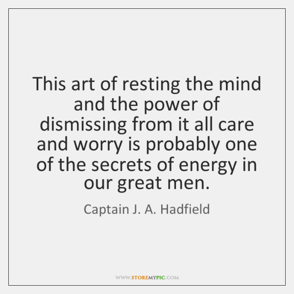 This art of resting the mind and the power of dismissing from ...