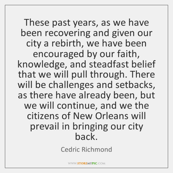 These past years, as we have been recovering and given our city ...