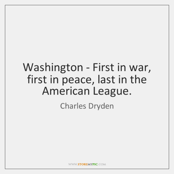 Washington - First in war, first in peace, last in the American ...