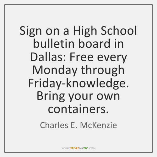 Sign on a High School bulletin board in Dallas: Free every Monday ...