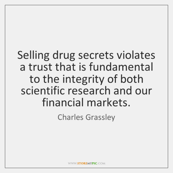 Selling drug secrets violates a trust that is fundamental to the integrity ...