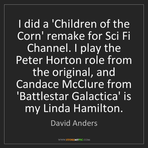 David Anders: I did a 'Children of the Corn' remake for Sci Fi Channel....