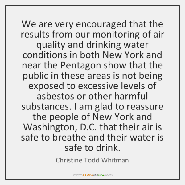 We are very encouraged that the results from our monitoring of air ...