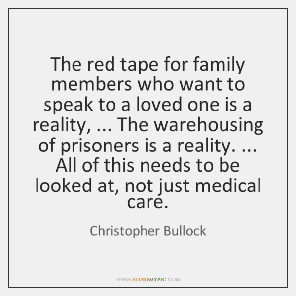 The red tape for family members who want to speak to a ...