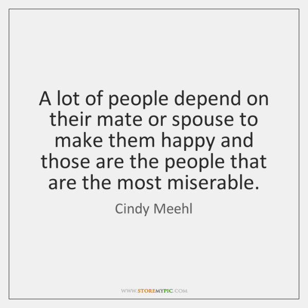 A lot of people depend on their mate or spouse to make ...
