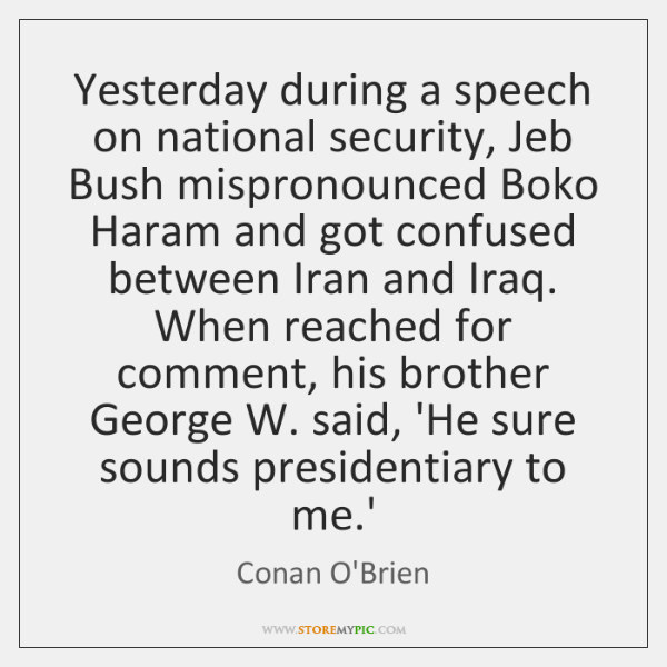 Yesterday during a speech on national security, Jeb Bush mispronounced Boko Haram ...