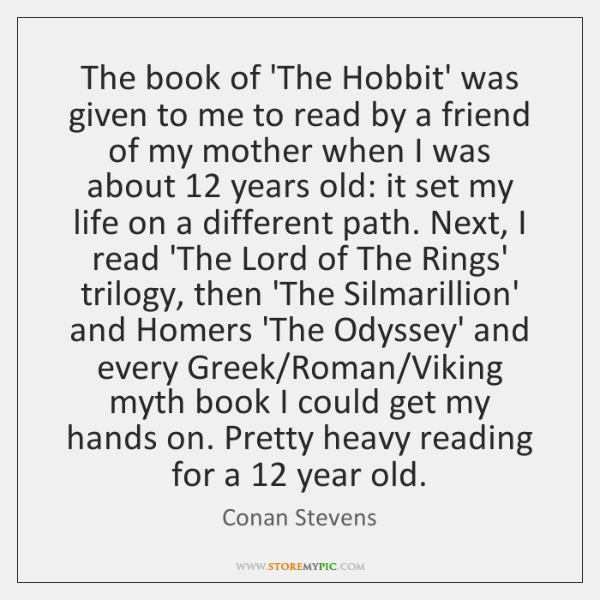 The book of 'The Hobbit' was given to me to read by ...
