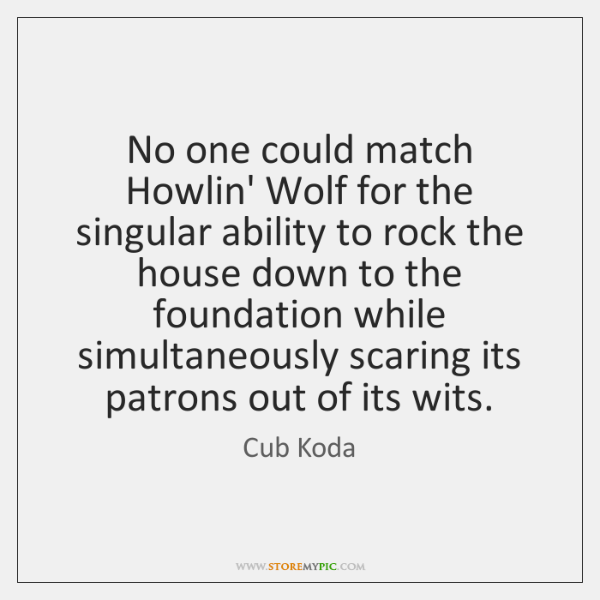 No one could match Howlin' Wolf for the singular ability to rock ...