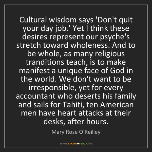 Mary Rose O'Reilley: Cultural wisdom says 'Don't quit your day job.' Yet I...