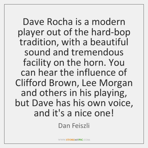 Dave Rocha is a modern player out of the hard-bop tradition, with ...