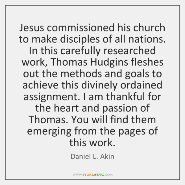 Jesus commissioned his church to make disciples of all nations. In this ...