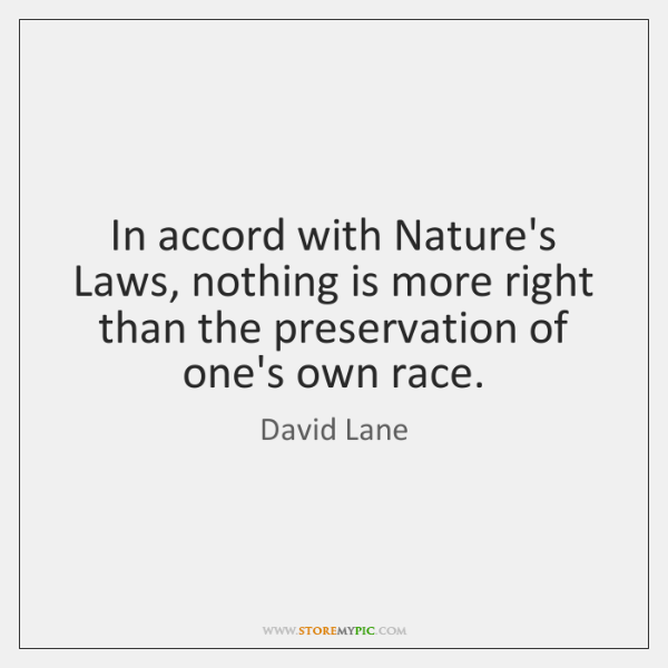 In accord with Nature's Laws, nothing is more right than the preservation ...