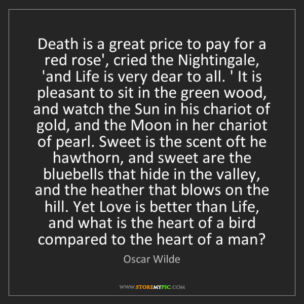 Oscar Wilde: Death is a great price to pay for a red rose', cried...