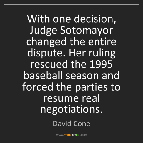 David Cone: With one decision, Judge Sotomayor changed the entire...