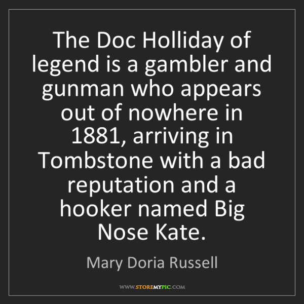 Mary Doria Russell: The Doc Holliday of legend is a gambler and gunman who...