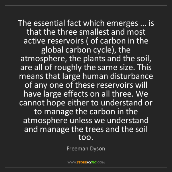 Freeman Dyson: The essential fact which emerges ... is that the three...