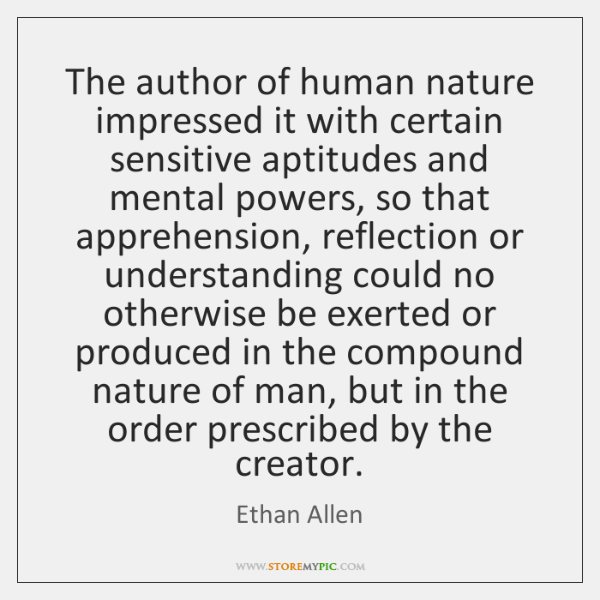 The author of human nature impressed it with certain sensitive aptitudes and ...