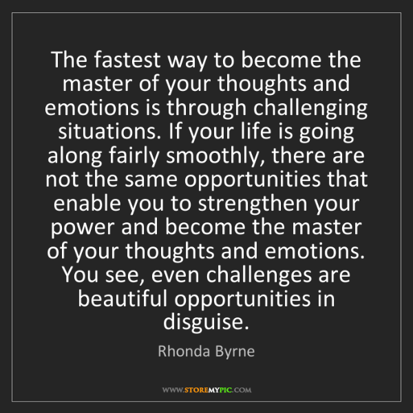 Rhonda Byrne: The fastest way to become the master of your thoughts...
