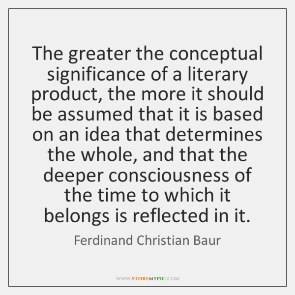 The greater the conceptual significance of a literary product, the more it ...
