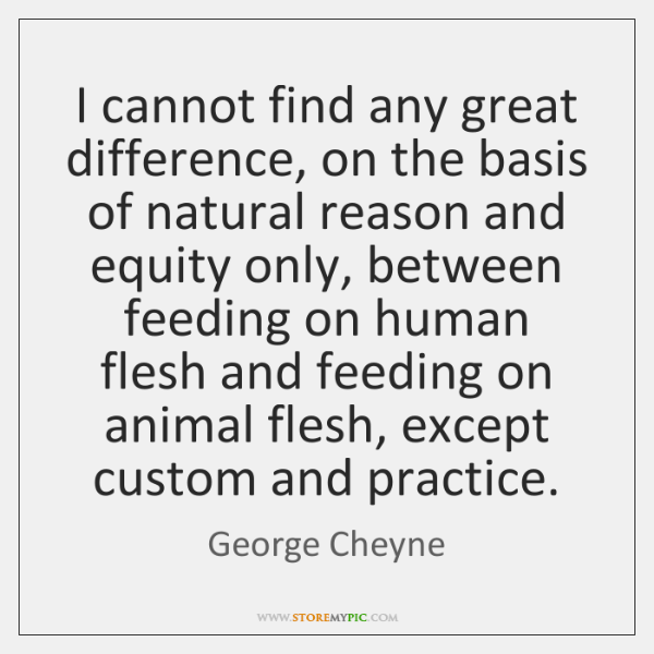 I cannot find any great difference, on the basis of natural reason ...