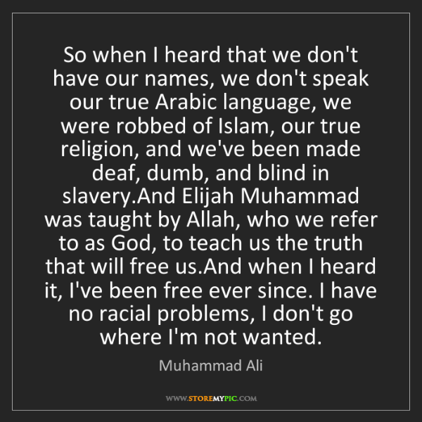 Muhammad Ali: So when I heard that we don't have our names, we don't...