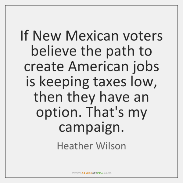 If New Mexican voters believe the path to create American jobs is ...