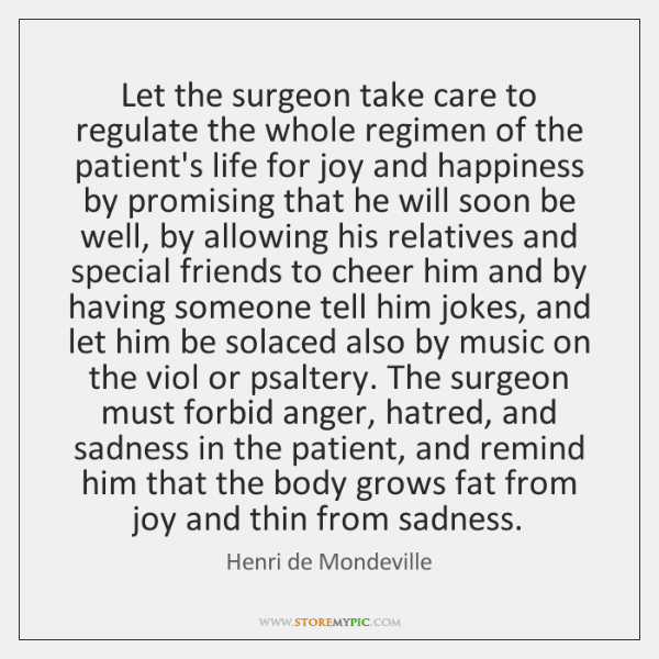 Let the surgeon take care to regulate the whole regimen of the ...