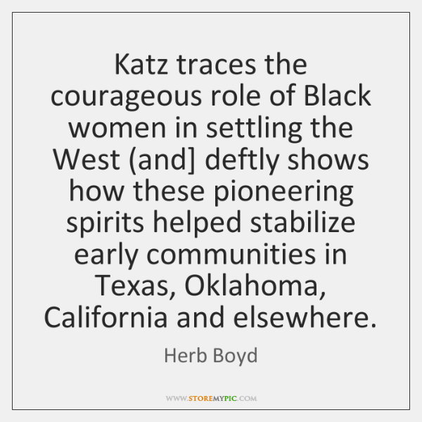 Katz traces the courageous role of Black women in settling the West (...