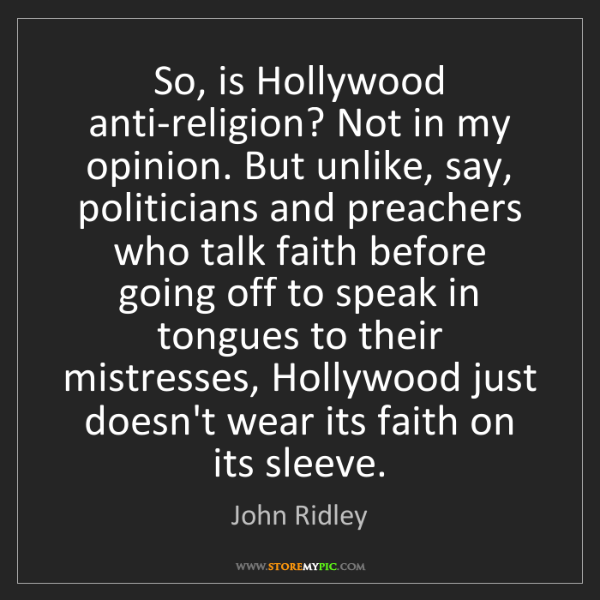 John Ridley: So, is Hollywood anti-religion? Not in my opinion. But...