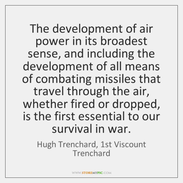 The development of air power in its broadest sense, and including the ...