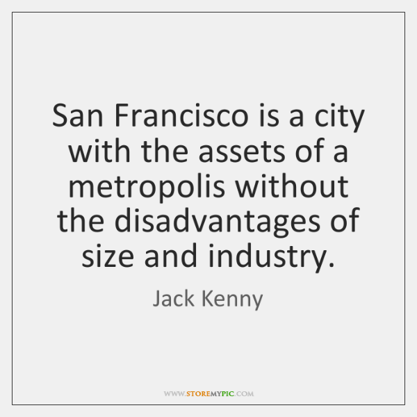San Francisco is a city with the assets of a metropolis without ...