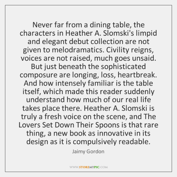 Never far from a dining table, the characters in Heather A. Slomski's ...