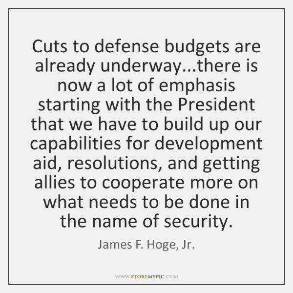 Cuts to defense budgets are already underway...there is now a lot ...