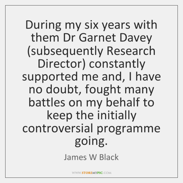 During my six years with them Dr Garnet Davey (subsequently Research Director) ...